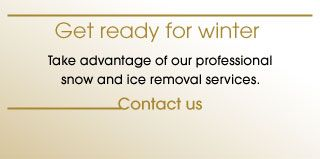 Get ready for winter – Take advantage of our professional snow and ice removal services.